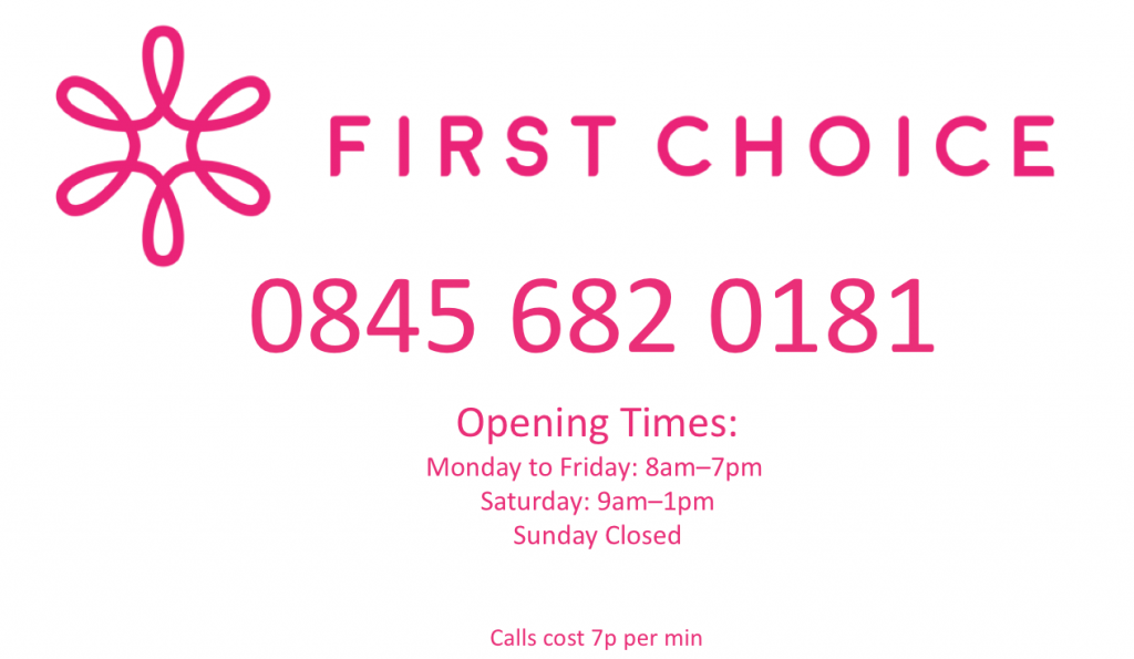 First Choice Contact Number and opening times